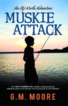 Muskie Attack: An Up North Adventure