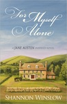 For Myself Alone: a Jane Austen Inspired Novel