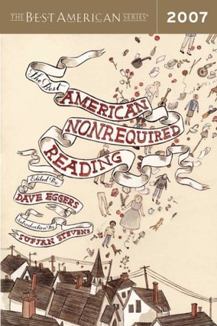 The best American non required reading 2007 by Dave Eggers