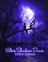 Where Shadows Dance by Vered Ehsani