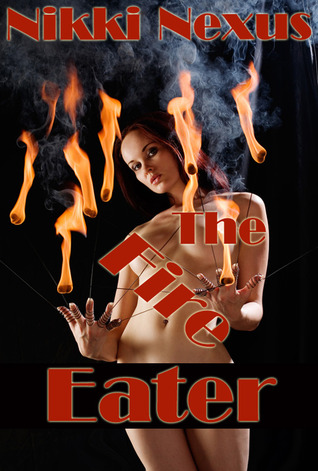 The Fire Eater by Nikki Nexus