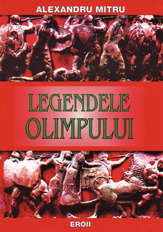 Legendele Olimpului Vol 2 by Alexandru Mitru