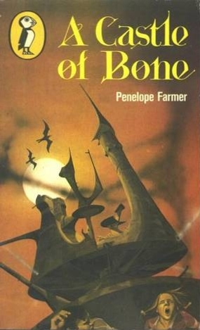 A Castle Of Bone by Penelope Farmer