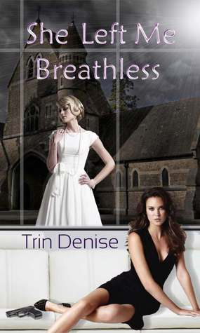 She Left Me Breathless by Trin Denise