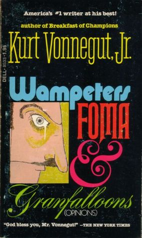 Wampeters, Foma and Granfalloons by Kurt Vonnegut