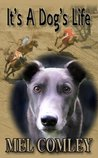 It's A Dog's Life (A DI Lorne Simpkins Novelette) by M.A. Comley