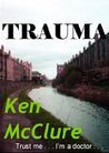 Trauma by Ken McClure