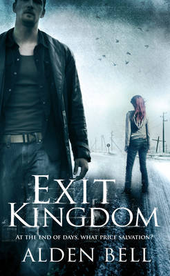Exit Kingdom by Alden Bell