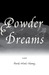 Powder Dreams: a Novel