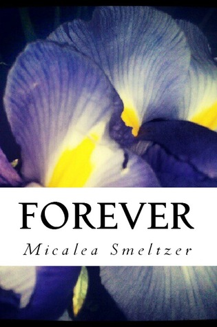 Forever by Micalea Smeltzer
