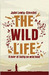 The Wild Life by John Lewis-Stempel