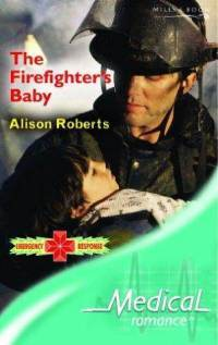 The Firefighter's Baby by Alison Roberts