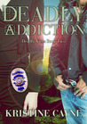 Deadly Addiction by Kristine Cayne