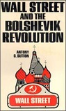 Wall Street and the Bolshevik Revolution by Antony C. Sutton