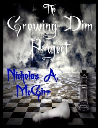 The Growing Dim Project by Nicholas A. McGirr