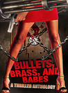 Bullets, Brass, & Babes: A Thriller Anthology
