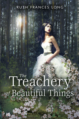 The Treachery of Beautiful Things by Ruth Frances Long