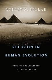 Religion in Human Evolution by Robert N. Bellah