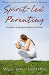 Spirit-Led Parenting by Megan Tietz