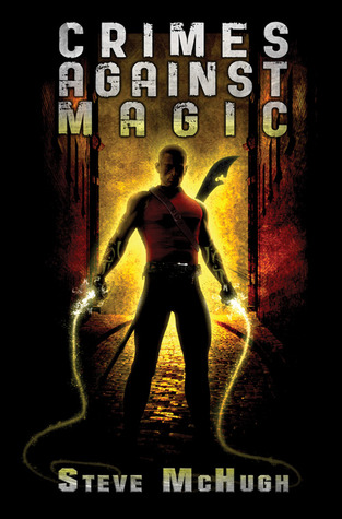 Crimes Against Magic (Hellequin Chronicles) - Steve McHugh