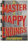 The Master Of Happy Endings by Jack Hodgins