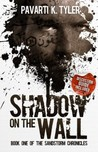 Shadow on the Wall (The SandStorm Chronicles, #1)