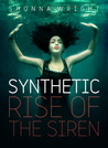 The Rise of the Siren (Synthetic, #1)