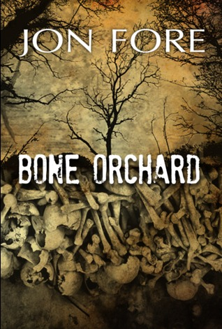 Bone Orchard by Jon Fore