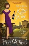 How to Dine on Killer Wine (Party Planning, #5)