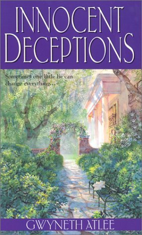 Innocent Deceptions by Gwyneth Atlee