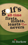 Golf's All-Time Firsts, Mosts, Leasts, and a Few Nevers