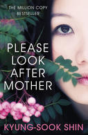 Please Look After Mother by Shin Kyung-sook
