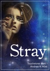 Stray by Andrea K. Höst