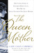 The Queen Mother: The Untol...