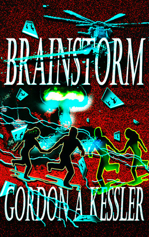 Brainstorm by Gordon A. Kessler