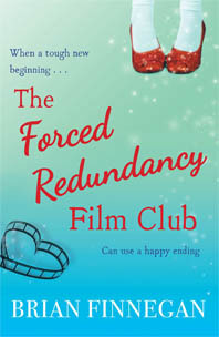 The Forced Redundancy Film Club by Brian Finnegan