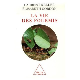 La vie des fourmis by Laurent Keller