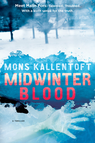 Midwinter Blood by Mons Kallentoft