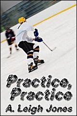 Practice, Practice by A. Leigh Jones