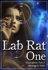 Lab Rat One by Andrea K. Höst