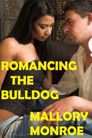 Romancing the Bulldog by Mallory Monroe