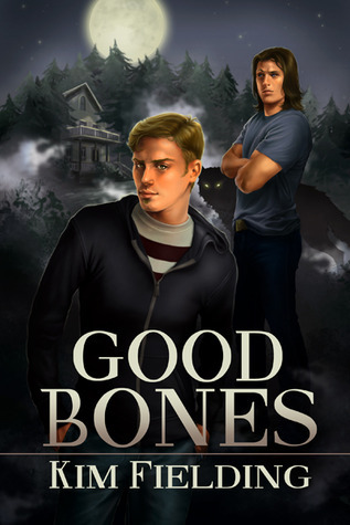 Good Bones by Kim Fielding