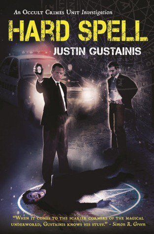 Hard Spell (Occult Crimes Unit Investigation) - Justin Gustainis