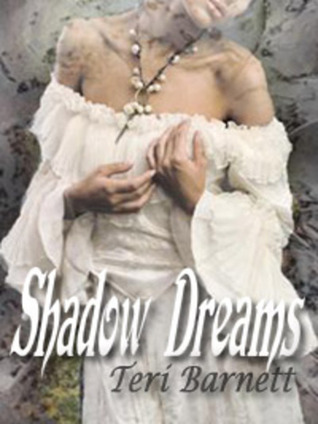 Shadow Dreams by Teri Barnett