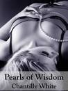 Pearls of Wisdom by Chantilly White