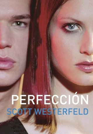 Perfección by Scott Westerfeld