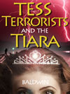 Tess, Terrorists and the Tiara by Terry Baldwin