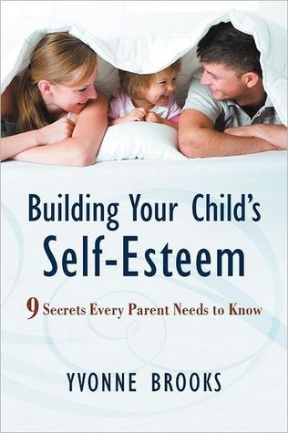 Building Your Child's Self-Esteem by Yvonne Brooks