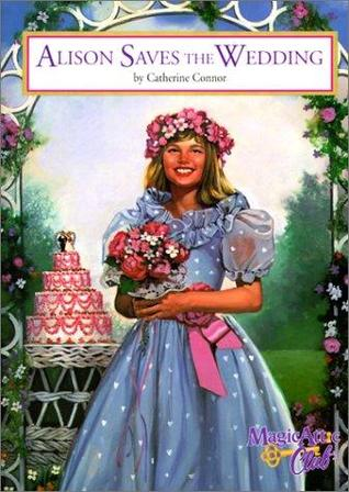 Alison Saves The Wedding by Catherine Connor