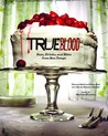 True Blood by Karen Sommer Shalett